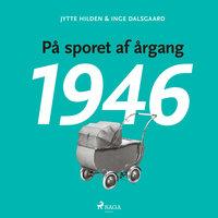 På sporet af årgang 1946 - Jytte Hilden, Inge Dalsgaard