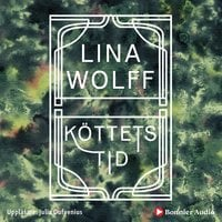 Köttets tid - Lina Wolff