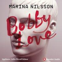Bobby Love - Marina Nilsson