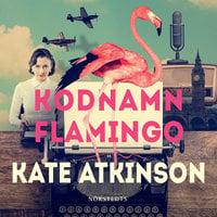 Kodnamn Flamingo - Kate Atkinson