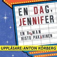 En dag, Jennifer - Risto Pakarinen