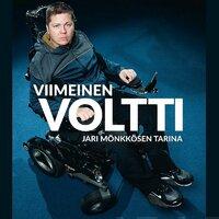 Viimeinen voltti - Jari Mönkkösen tarina - Mika Saukkonen
