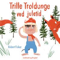 Trille Troldunge ved juletid - Robert Fisker