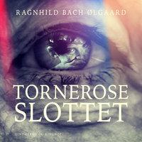 Torneroseslottet - Ragnhild Bach Ølgaard