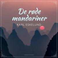 De røde mandariner - Karl Johannes Eskelund
