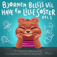 Bjørnen Bellis vil have en lillesøster (1) - Thomas Banke Brenneche