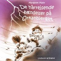 De hårrejsende hændelser på Orkanbjerget - Margaret Mahy