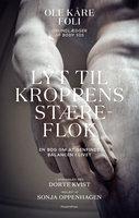 Lyt til kroppens stæreflok - Dorte Kvist,Ole Kåre Føli