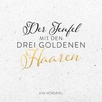 Der Teufel mit den drei goldenen Haaren - Gebrüder Grimm, Robert Korward