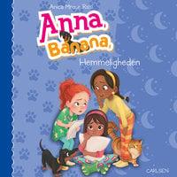 Anna, Banana (7) - Hemmeligheden - Anica Mrose Rissi