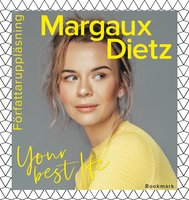 Your best life - Margaux Dietz, Gro Janarv