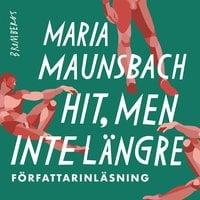 Hit men inte längre - Maria Maunsbach