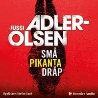 Små pikanta dråp - Jussi Adler-Olsen