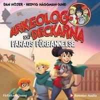 Arkeologdeckarna och faraos förbannelse - Dan Höjer