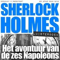 Sherlock Holmes - Het avontuur van de zes Napoleons - Arthur Conan Doyle