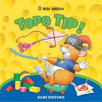 Topo Tip Collection 2: Il mio amico Topo Tip - Anna Casalis