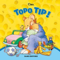 Topo Tip Collection 1: Ciao, Topo Tip! - Anna Casalis