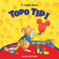 Topo Tip_Collection 4: Ti voglio bene Tip! - Anna Casalis