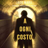 A Ogni Costo (Un thriller di Luke Stone—Libro Primo) - Jack Mars
