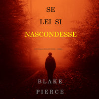 Se lei si nascondesse (Un giallo di Kate Wise – Libro 4) - Blake Pierce
