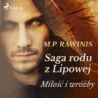 Saga rodu z Lipowej 1: Miłość i wróżby - Marian Piotr Rawinis