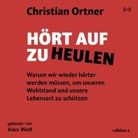 Hört auf zu heulen - Christian Ortner
