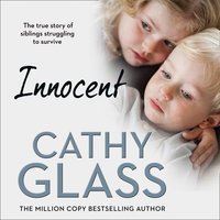 Innocent: The True Story of Siblings Struggling to Survive - Cathy Glass
