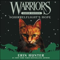 Warriors Super Edition: Squirrelflight's Hope - Erin Hunter