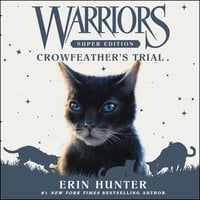 Warriors Super Edition: Crowfeather's Trial - Erin Hunter