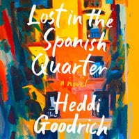 Lost in the Spanish Quarter - Heddi Goodrich