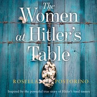 The Women at Hitler's Table - Rosella Postorino