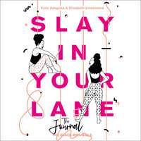 Slay In Your Lane (The Audio Journal): An empowering and practical toolkit to help you find success in every area of your life - Yomi Adegoke,Elizabeth Uviebinené