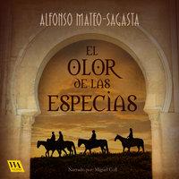 El olor de las especias - Alfonso Mateo-Sagasta