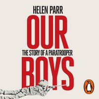 Our Boys: The Story of a Paratrooper - Helen Parr