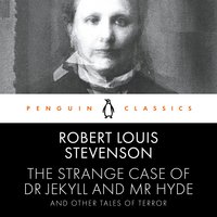 The Strange Case of Dr Jekyll and Mr Hyde and Other Tales of Terror - Robert Louis Stevenson