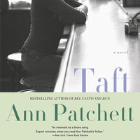 Taft: A Novel - Ann Patchett