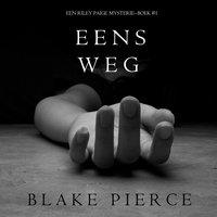Eens Weg (Een Riley Paige Mysterie--Boek #1) - Blake Pierce