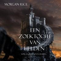 Een Zoektocht Van Helden (Boek #1 In De Tovenaarsring) - Morgan Rice