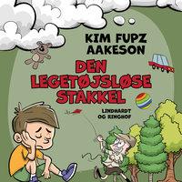 Den legetøjsløse stakkel - Kim Fupz Aakeson