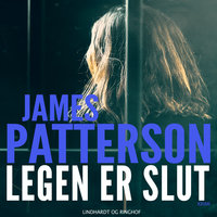 Legen er slut - James Patterson