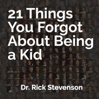 21 Things You Forgot About Being a Kid - Rick Stevenson