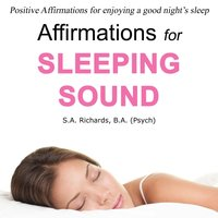 Affirmations for Sleeping Sound - S.A. Richards