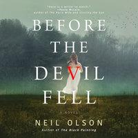 Before the Devil Fell: A Novel - Neil Olson