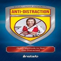 Anti-Distraction