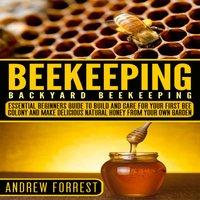 Beekeeping ( Backyard Beekeeping ) - Andrew Forrest