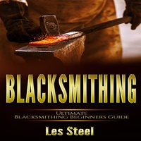 Blacksmithing - Les Steel