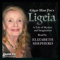 Ligeia: A Tale of Mystery and Imagination - Edgar Allan Poe