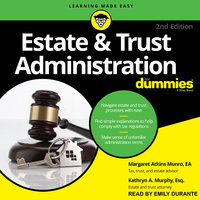 Estate & Trust Administration For Dummies - Margaret A. Munro,Kathryn A. Murphy