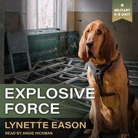 Explosive Force - Lynette Eason