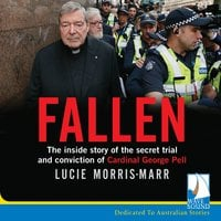 Fallen: The inside story of the secret trial and conviction of Cardinal George Pell - Lucie Morris-Marr